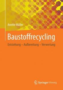 Bild Buchtitel Baustoffrecycling: Prof. Dr.-Ing. habil. Anette Müller